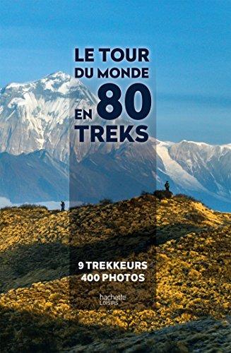 Le tour du monde en 80 treks par Anthony Nicolazzi