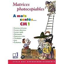 A mots contés - Lecture et expression. Matrices photocopiables CM1