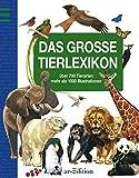 Mein grosses Tierlexikon: Über 700 Tierarten