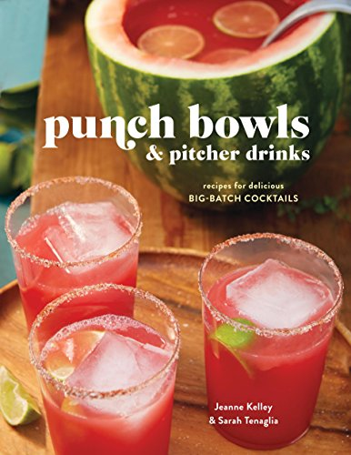 Punch Bowls and Pitcher Drinks: Recipes for Delicious Big-Batch Cocktails (English Edition) Punch Bowl Bar