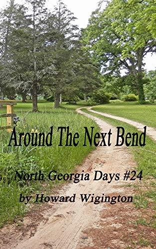 Around The Next Bend (North Georgia Days Book 24) (English Edition)