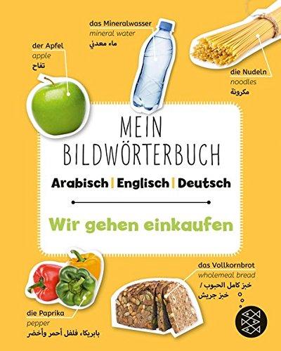 Mein Bildwörterbuch Arabisch - Englisch - Deutsch: Wir gehen einkaufen (Englisch Wörterbuch Arabisch Deutsch)