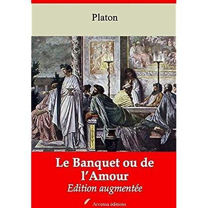 Le Banquet ou de l'Amour – suivi d'annexes: Nouvelle édition 2019
