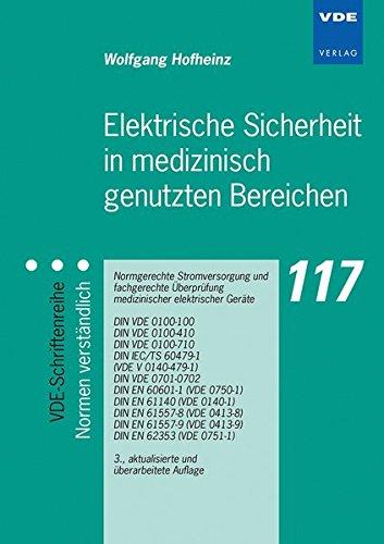 Elektrische Sicherheit in medizinisch genutzten Bereichen: Normgerechte Stromversorgung und fachgerechte Überprüfung medizinischer elektrischer ... ... (VDE-Schriftenreihe – Normen verständlich) (Medizinische überprüfung)