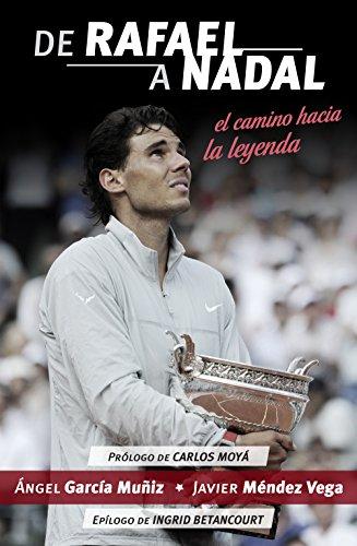 De Rafael a Nadal: El camino hacia la leyenda (Deportes (corner)) por Angel García Muñiz