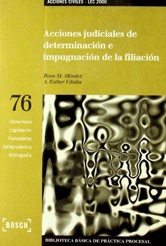 Acciones judiciales de determinación e impugnación de la filiación - LEC 2000: Biblioteca Básica de Práctica Procesal nº 76 (Biblioteca Basica) por R.M. Méndez Tomás