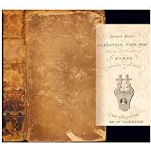 The Poetical Works of Alexander Pope, Esq. Including his Translation of Homer. Complete in One Volume. With the Life of the Author by Dr. Johnson