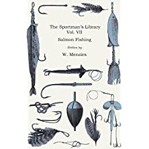 The Sportman's Library - Vol. VII - Salmon Fishing