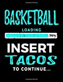 Basketball Loading 75% Insert Tacos To Continue: Basketball Doodle Book - Dartan Creations, Ashley Crusso