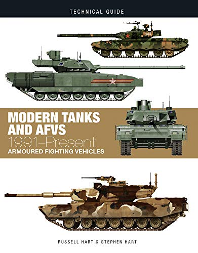 Modern Tanks and AFVs: 1991-Present Armoured Fighting Vehicles (Technical Guides) (Warfare Tank)