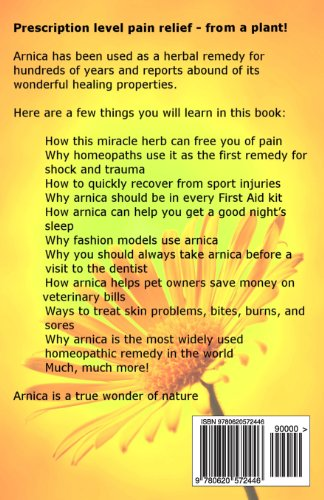 What is Arnica?: Why Arnica Montana is the #1 Best-Selling Homeopathic Remedy in the World: Volume 1