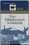 Image de Von Pillkallen nach Schadrinsk (Ostpreußisches Mosaik) (Rautenberg - Edition Rauschenbach)