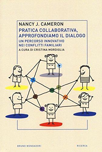 Pratica collaborativa, approfondiamo il dialogo. Un percorso innovativo nei conflitti familiari