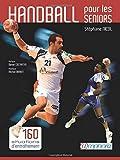 Handball pour les seniors : 160 situations d'entraînement