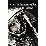 A viaxe de Gagarin (Edición Literaria - Narrativa E-Book)