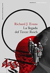 La llegada del Tercer Reich par Richard J. Evans