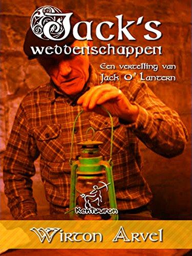 Jack's weddenschappen: Een Keltische sage dat geïnspireerd is op de legende van Jack O' Lantern en het Keltische feest Samhain en Halloween (Dutch Edition) (Jack Legende Halloween)