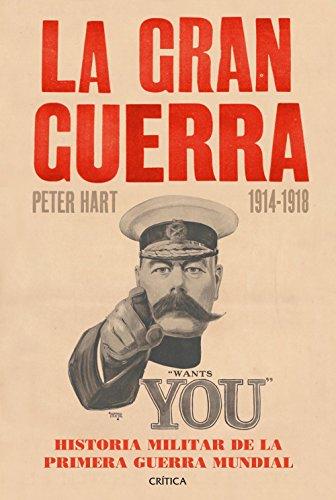 La gran guerra 1914-1918: Historia militar de la primera guerra mundial (Memoria (critica)) por Peter Hart
