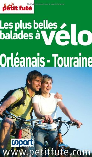 Petit Futé Les plus belles balades à vélo Orléanais - Touraine