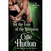 For the Love of the Marquess (The Noble Hearts Series Book 2) (English Edition)