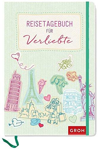 Reisetagebuch für Verliebte (GROH Tagebuch)
