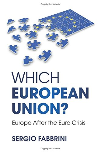 Which European Union?: Europe after the Euro Crisis