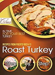 Recipes from Puerto Rico: Roast Turkey Step by Step (English Edition)
