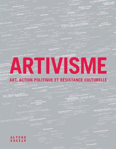 Artivisme: Art, action politique et résistance culturelle
