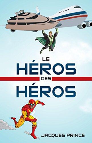 Le Héros Des Héros par Jacques Prince