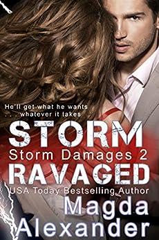 Storm Ravaged (Storm Damages Book 2) by [Alexander, Magda]