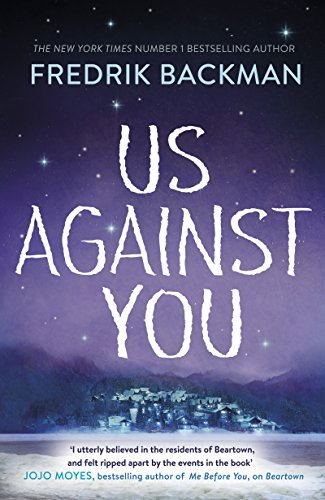 Us Against You: From The New York Times Bestselling Author of A Man Called Ove and Beartown -