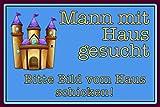 Mann mit Haus gesucht - bitte bild vom haus schicken lustige schild auch blech, metal sign, deko schild,