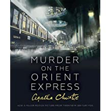 Murder on the Orient Express. Illustrated Film Tie-in Edition (Poirot)
