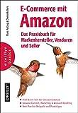 E-Commerce mit Amazon: Das Praxisbuch für Markenhersteller