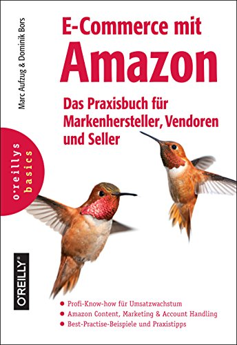 E-Commerce mit Amazon: Das Praxisbuch für Markenhersteller, Vendoren und Seller