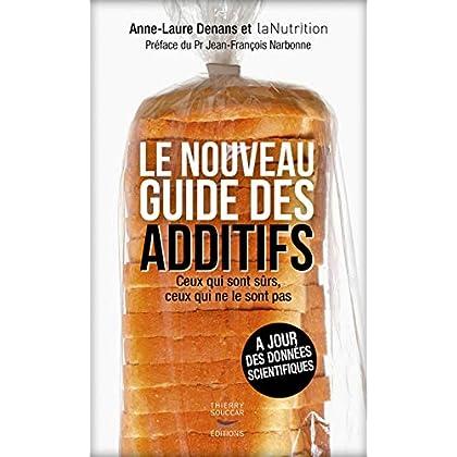 Le Nouveau guide des additifs - Ceux qui sont sûrs, ceux qui ne le sont pas