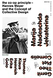 the Coop Principle: Hannes Meyer and the Concept of Collective Design (Edition Bauhaus)