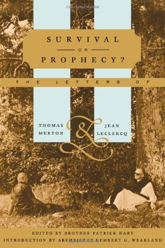 Survival or Prophecy?: The Letters of Thomas Merton and Jean Leclerq