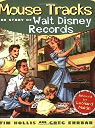 Mouse Tracks: The Story of Walt Disney Records by Tim Hollis (2006-05-03)