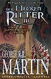 George R. R. Martin: Der Heckenritter Graphic Novel: Bd. 3: Der geheimnisvolle Ritter (Vorgeschichte zu Game of Thrones)