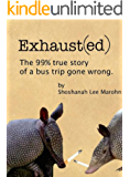 Exhaust(ed): The 99% true story of a bus trip gone wrong. (English Edition)