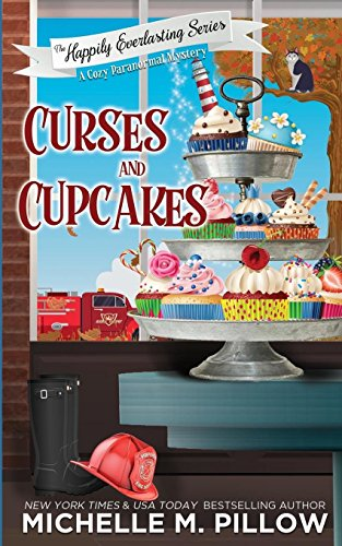 Curses and Cupcakes: A Cozy Paranormal Mystery (The Happily Everlasting Series, Band 6)