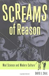 Screams of Reason: Mad Science and Modern Culture by David J. Skal (1998-07-23)