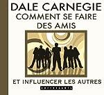Comment se faire des amis et influencer les autres de Dale Carnegie