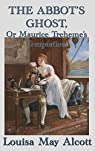 The Abbot's Ghost, Or Maurice Treheme's Temptation par Louisa May Alcott