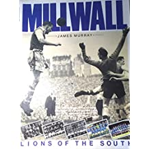 Millwall: Lions of the South