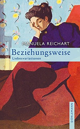 Buchseite und Rezensionen zu 'Beziehungsweise: Liebesvariationen' von Manuela Reichart