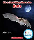 It's a Good Thing There Are Bats (Rookie Read-About Science (Paperback))