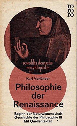 Geschichte der Philosphie III Philosophie der Renaissance. rowohlts deutsche enzyklopädie 242/243 rororo