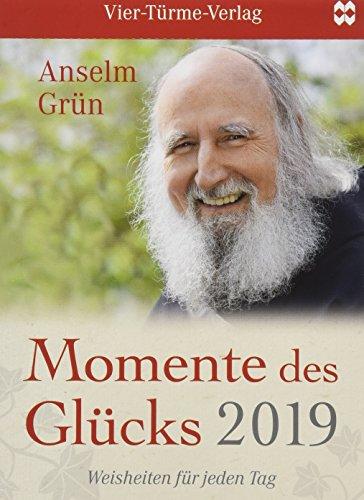 Momente des Glücks 2019: Weisheiten für jeden Tag